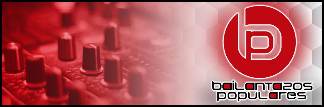 LA RADIO DE BAILANTAZOS POPULARES